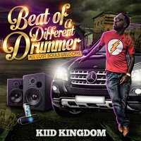 Beat of a Different Drummer — Kiid Kingdom