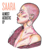 Almost Acoustic EP — Saara