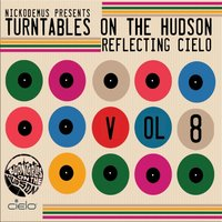 Nickodemus presents Turntables on the Hudson Volume 8: Reflecting Cielo — сборник
