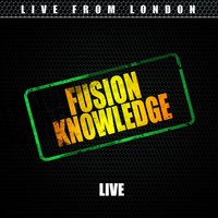 Fusion Knowledge — Live From London