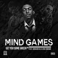 Mind Games — Get You Some Green