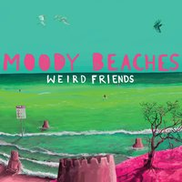 Weird Friends — Moody Beaches