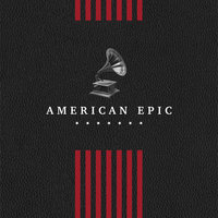 American Epic: The Collection — сборник