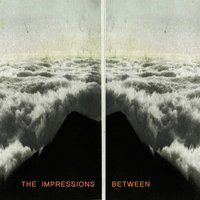 Between — The Impressions