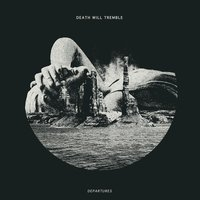Departures — Death Will Tremble