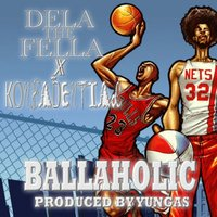 Ballaholic — Dela the Fella