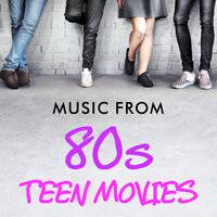 Music from 80s Teen Movies — Soundtrack Wonder Band