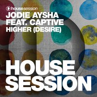 Higher (Desire) — Captive, Jodie Aysha