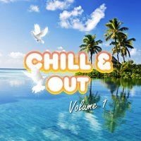 Chill & Out, Vol. 1 — сборник