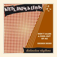 Don't Make a Fool out of Me — Kitty, Daisy & Lewis