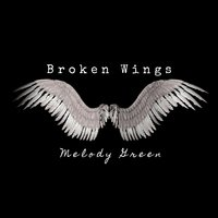 Broken Wings — Melody Green