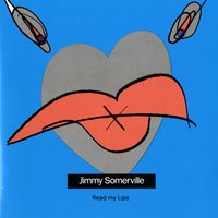 Read My Lips — Jimmy Somerville, Jimmy Somerville With June Miles Kingston, Mat Holtmann, Jean Philips