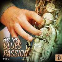 Feel the Blues Passion, Vol. 2 — сборник