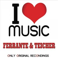 I Love Music - Only Original Recondings — Ferrante, Teicher, Ferrante, Teicher