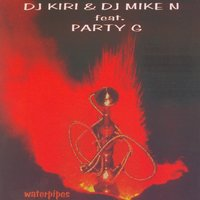 Waterpipes — DJ Kiri & DJ Mike N. ft. Party G