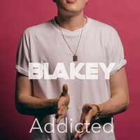 Addicted — Blakey