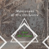 Into The Forest — Mantovani & His Orchestra