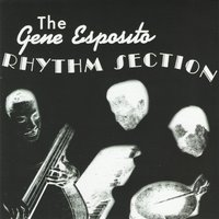 Rhythm Section — Leroy Jackson, Gene Esposito, Billy Gato