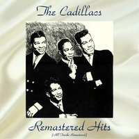 Remastered Hits — The Cadillacs