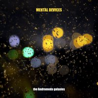 The Andromeda Galaxies — Mental Devices