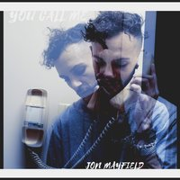 You Call Me — Jon Mayfield