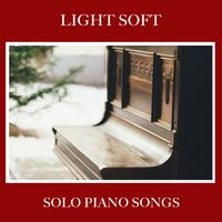 #10 Light Soft Solo Piano Songs — Piano Bar, Einstein Study Music Experience, Simply Piano