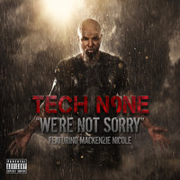 We're Not Sorry - Single — Tech N9ne feat. Mackenzie Nicole