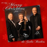 We Say Merry Christmas — The Gatlin Brothers