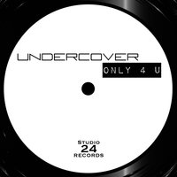 Only 4 U — Undercover