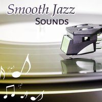 Smooth Jazz Sounds – Instrumental Music, Soft Piano, Guitar, Relaxation Jazz, Healing Melodies — Smooth Jazz Band
