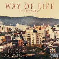 Way of Life — Flick Eastwood