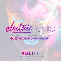 Electric For Life Episode 117 — Gareth Emery