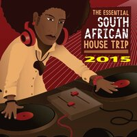 The Essential South African House Trip 2015 — сборник
