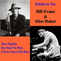 Ballads for Two — Bill Evans, Chet Baker