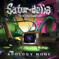 Satur-Delia: The Original Soundtrack — Apology None