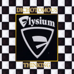 Dichotomous Thinking — Elysium