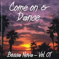 Come on and Dance - Bossa Nova Vol. 01 — сборник