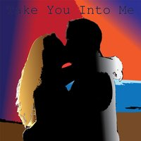 Take You into Me — Devan Denton