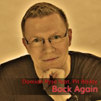 Back Again — Damian Ryse feat. Pit Bailay