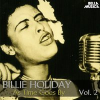 All Time Jazz: Billie Holiday, as Time Goes By, Vol. 2 — Billie Holiday