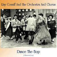 Dance The Bop — Ray Conniff and his Orchestra and Chorus