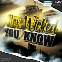 You Know — Alex Wicked