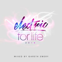 Electric For Life 2015 — Gareth Emery