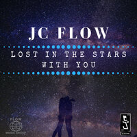 Lost in the Stars With You — JC Flow