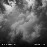 15 Yoga Workout Songs - Ambient and Zen — Meditation Music Club, Meditation and Stress Relief Therapy, Sleep Meditation Dream Catcher, Meditation Music Club, Sleep Meditation Dream Catcher, Meditation and Stress Relief Therapy