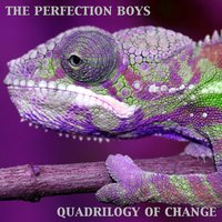 Quadrilogy of Change — The Perfection Boys
