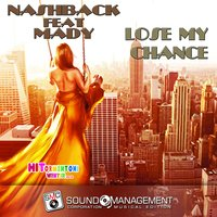 Lose My Chance — Mady, Nashback