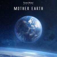 Mother Earth — Future World Music
