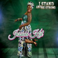 I Stand and Be Stronger — Jessica Kiil