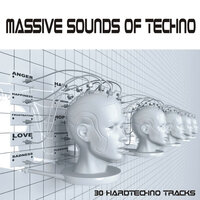 Massive Sounds of Techno - 30 Hardtechno Tracks — сборник